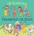 10 HISTOIRES - PARABOLES DE JÉSUS -