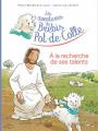 LES AVENTURES DE BREBIS POT-DE-COLLE : À LA RECHERCHE DE SES TALENTS