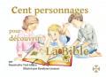 CENT PERSONNAGES POUR DÉCOUVRIR LA BIBLE