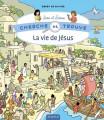 CHERCHE ET TROUVE SARAH ET SIMON - LA VIE DE JÉSUS -