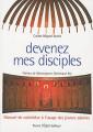 DEVENEZ MES DISCIPLES, manuel de catéchèse à l'usage des jeunes adultes