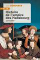 HISTOIRE DE L'EMPIRE DES HABSBOURG - 1273-1665 -