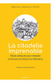 LA CITADELLE IMPRENABLE