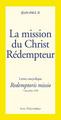 LA MISSION DU CHRIST REDEMPTEUR - lettre encyclique «Redemptoris missio»
