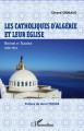 LES CATHOLIQUES D'ALGÉRIE ET LEUR ÉGLISE, histoire et tragédie 1930-1954