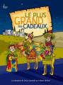 LE PLUS GRAND DES CADEAUX