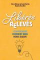 LIBÉRÉS, RELEVÉS, comprendre comment dieu nous sauve