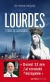LOURDES - TERRE DE GUÉRISONS