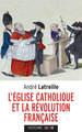 L'ÉGLISE CATHOLIQUE ET LA RÉVOLUTION FRANÇAISE