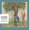 GRANDIR AU MOYEN-ÂGE - l'enfance de Jeanne d'Arc -