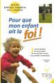 POUR QUE MON ENFANT AIT LA FOI - guide spécial parents en 8 points -