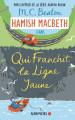 QUI FRANCHIT LA LIGNE JAUNE -Hamish Macbeth 5 -