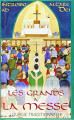LES GRANDS À LA MESSE - liturgie traditionnelle -
