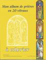 MON ALBUM DE PRIERES EN 20 VITRAUX à colorier